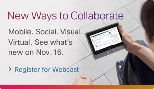 New Ways to Collaborate. Mobile. Social. Visual. Virtual. See what's new on Nov 16. Register for Webcast.