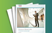 The Campus Wired LAN Design Guide