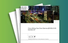 Cisco Validated Design (CVD) for Cisco Bring Your Own Device (BYOD) Solutions