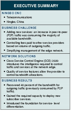 Text Box: EXECUTIVE SUMMARYNINGBO CNC●	Telecommunications●	Ningbo, ChinaBUSINESS CHALLENGE●	Adding new services: an increase in peer-to-peer (P2P) traffic was consuming the majority of available bandwidth.●	Controlling fees paid to other service providers based on volume of outgoing traffic.●	Simplifying management of the edge network.NETWORK SOLUTIONS ●	Cisco Service Control Engine (SCE) 2020 introduces the intelligence required to control traffic and services at the network edge.●	Quality of service features allow the provider to control bandwidth allocations.BUSINESS RESULTS●	Recovered 40 percent of the bandwidth for outgoing traffic (previously consumed by P2P traffic).●	Gained the required capacity to deploy new subscriber services.●	Introduced the foundation for service- level differentiation.