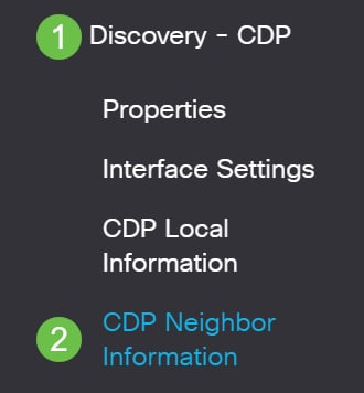 Scroll down and select Discovery – CDP > CDP Neighbor Information.