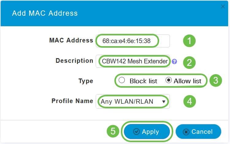 Enter the MAC address and Description of the Mesh Extender. Select the Type as Allow list. Select the Profile Name from the drop-down menu. Click Apply.