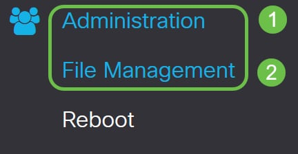 Choose Administration > File Management.