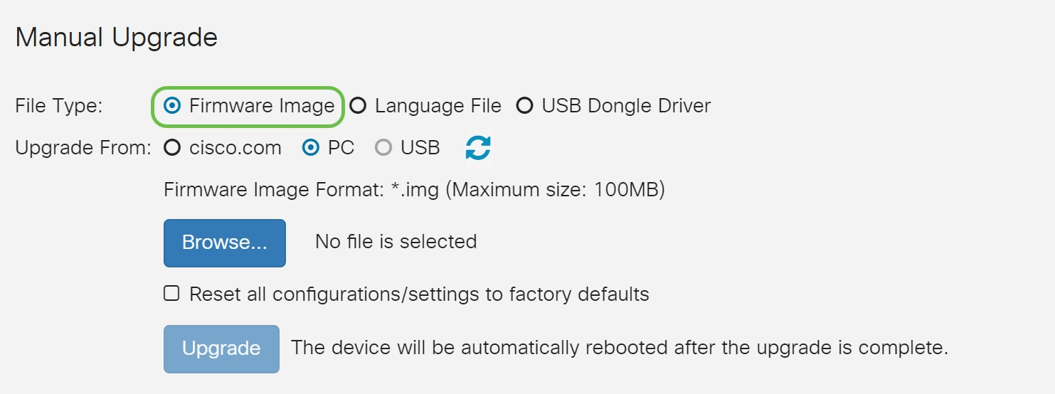 Under the Manual Upgrade section, click on the Firmware Image radio button for File Type.