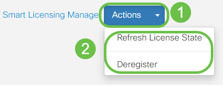 To Refresh License State or Deregister the license from the router, click on the Smart Licensing Manager Actions drop-down menu and select the action item as per your needs.