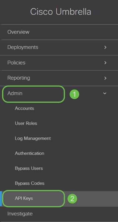 After logging into your Umbrella Account, from the Dashboard screen click on Admin > API Keys.