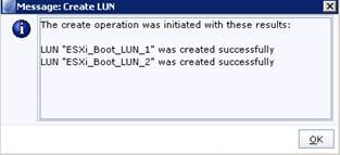 "Description: Machine generated alternative text: O The create operation was initiated with these results: LUN ""ESXi_Boot_LUN_1"" was created successfully LUN ""ESXi_Boot_LUN_2"" was created successfully"