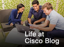 Life at Cisco Blog