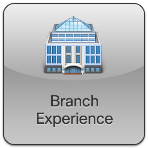 Branch Experience