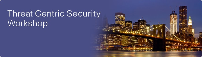 Cisco Security - Threat Centric Security Workshop