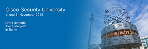 Cisco Security University in Berlin 4. und 5. November 2015