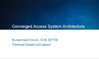 Converged Access System Architecture