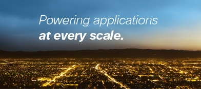 Powering applications at every scale.