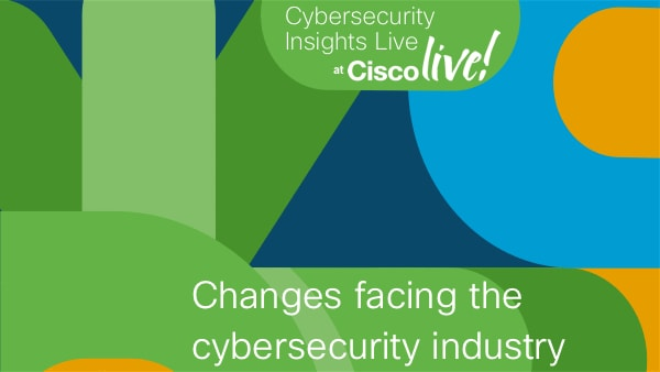 Changes facing the cybersecurity industry