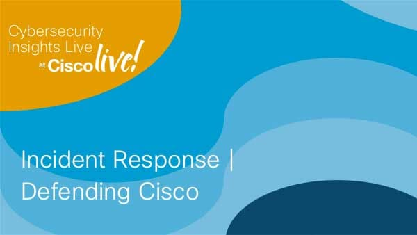 Incident Response | Defending Cisco