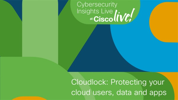 Cloudlock: Protecting your cloud users, data and apps