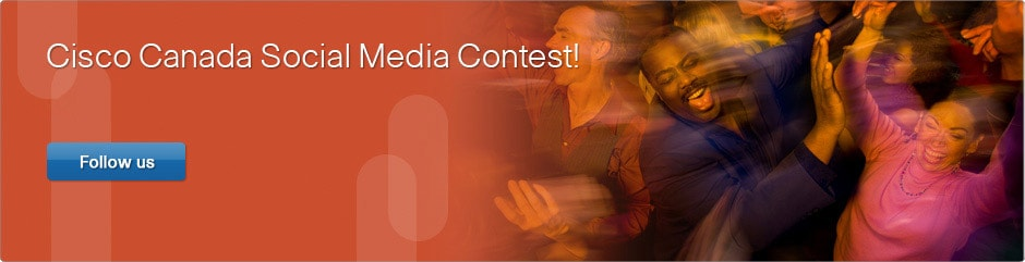 Cisco Canada Social Media Contest!
