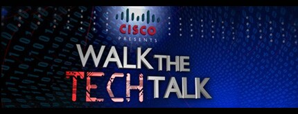 Cisco Walk the Tech talk
