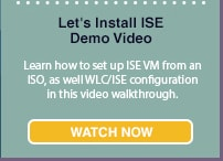 Let's Install ISE Demo Video