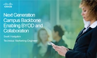 Next Generation Campus Backbone, Enabling BYOD and Collaboration