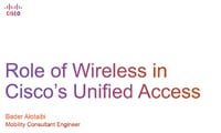 Role of wireless in Cisco's unified access.