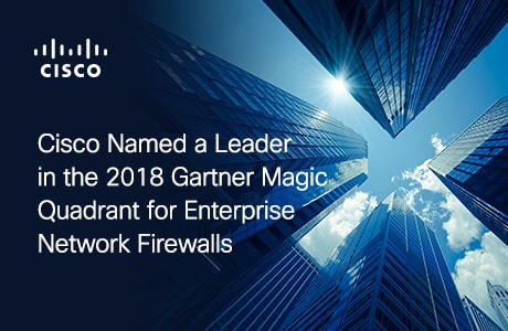 Cisco Named a Leader in the 2018 Gartner Magic Quadrant for Enterprise Network Firewalls