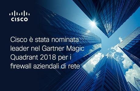 Cisco è stata nominata leader nel Gartner Magic Quadrant 2018 per i firewall di rete aziendali