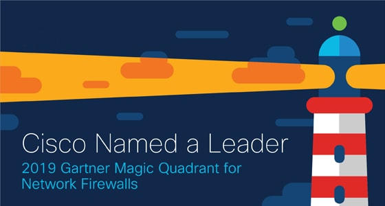 Cisco Named a Leader in the 2019 Gartner Magic Quadrant for Network Firewalls