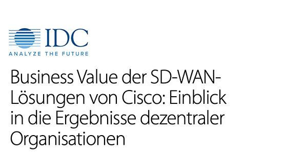 IDC-Analystenbericht: Geschäftlicher Wert von Cisco SD-WAN