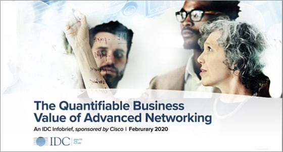 IDC Research on the Business Value of Advanced Networking
