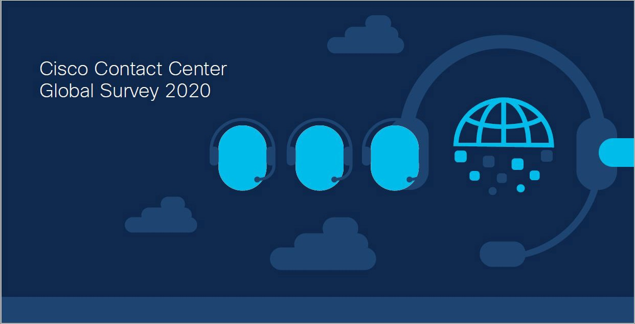 Cisco Contact Center Global Survey 2020