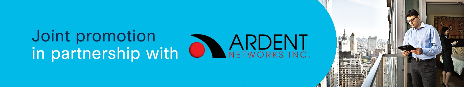 Cisco joint promotion in partnership with Ardent Networks