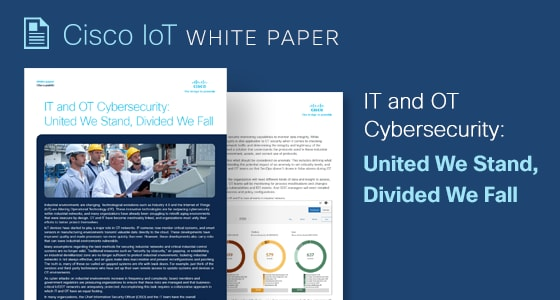 IT and OT Cybersecurity: United We Stand, Divided We Fall white paper