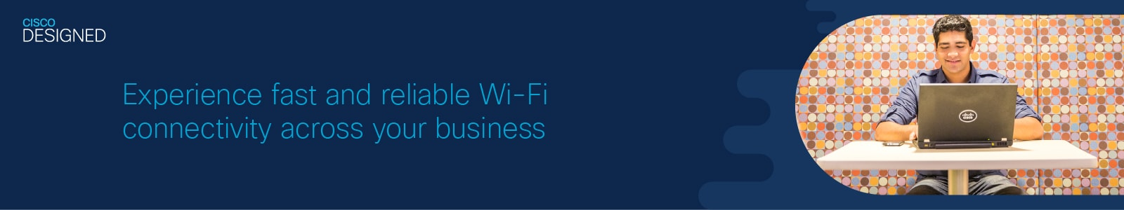 Experience fast and reliable Wi-Fi connectivity across your business
