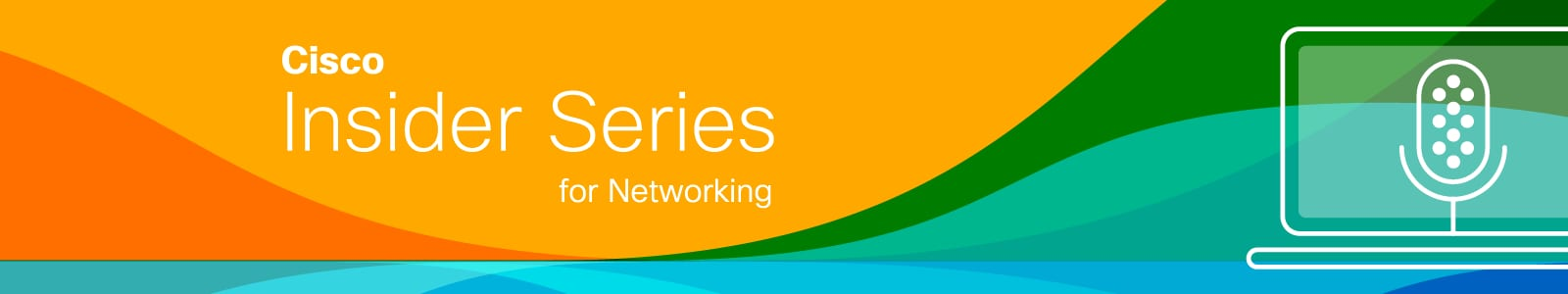 Insider Series for Networking
