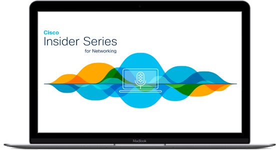 Cisco Insider Series for Networking