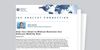 IDC ANALYST CONNECTION - How Your Small to Midsize Business Can Embrace Mobility Now