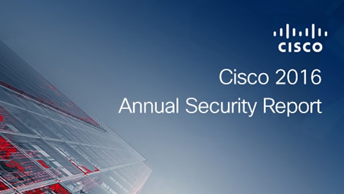 Cisco Annual Security Report 2016