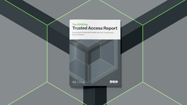 The 2019 Duo Trusted Access Report