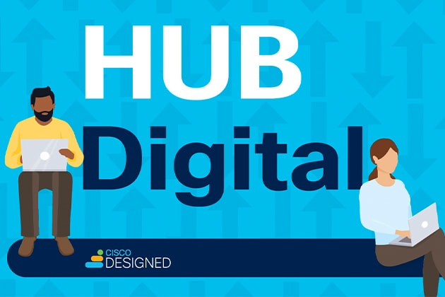Hub Digital by Cisco Designed
