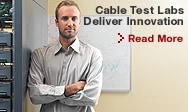 Cable Test Labs Deliver Innovation