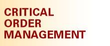 Critical Order Management