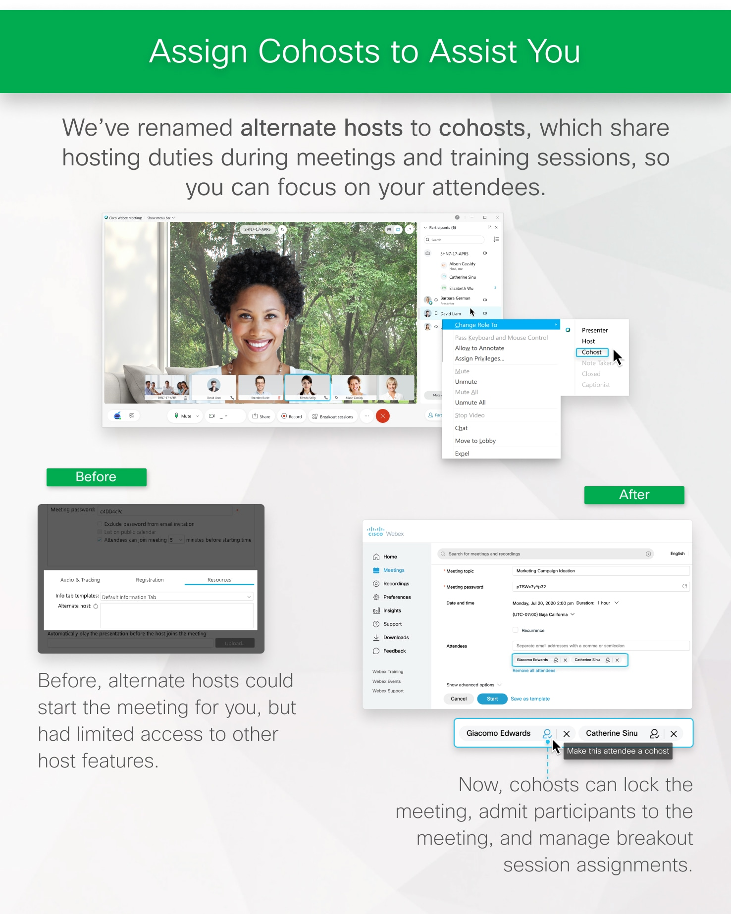 We've renamed Alternate Hosts to Cohosts, which share hosting duties during meetings and training sessions, so you can focus on your attendees.