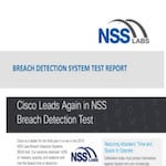 See why Cisco is a leader for the third year in a row in the latest NSS Breach Detection Systems (BDS) test – and learn how we block more threats, faster than any other vendor.