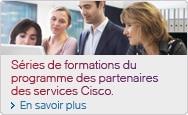 Séries de formations du programme des partenaires de Services Cisco.