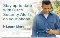 Stay up to date with Cisco Security Alerts on your phone