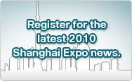 Register for the latest 2010 Shanghai Expo news