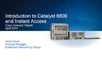 Introduction to Catalyst 6800 and Instant Access