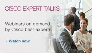 CISCO EXPERT TALKS - Webinars on demand by Cisco best experts