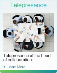 Telepresence at the heart of collaboration.